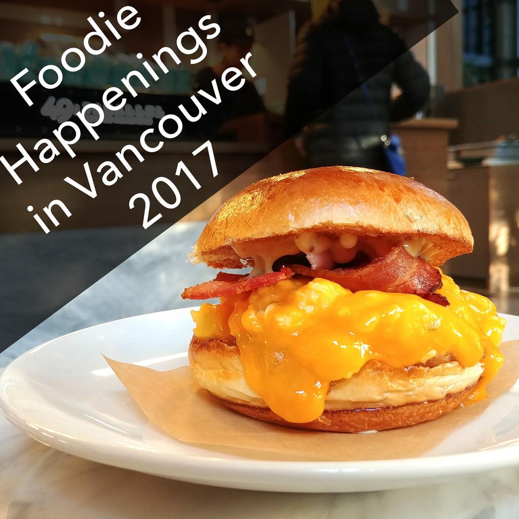 Foodie Happenings Vancouver 2017
